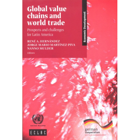 Global value chains and world trade: prospects and challenges for Latin America