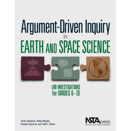 Argument-Driven Inquiry in Earth and Space Science: Lab Investigations for Grades 6-10