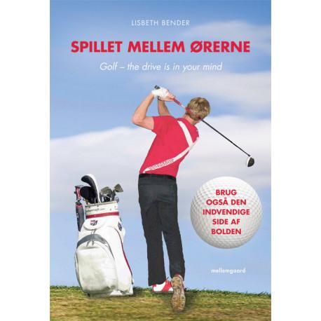 Spillet mellem ørerne.: Golf – the drive is in your mind