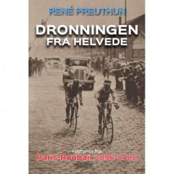 Dronningen fra Helvede: Historier fra Paris-Roubaix 1896-2020