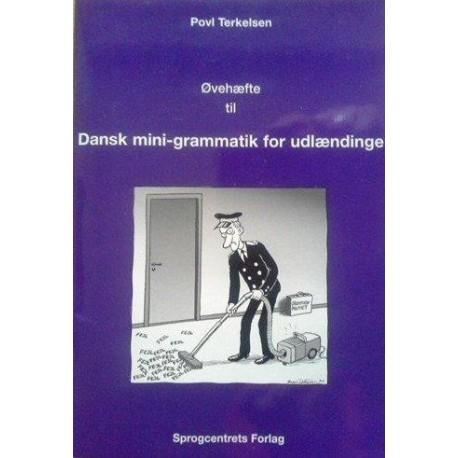 Dansk mini-grammatik for udlændinge: en elevhåndbog med fejlstøvsuger, Øvehæfte