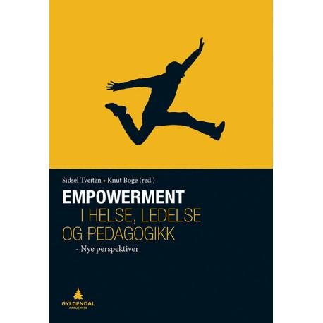 Empowerment i helse, ledelse og pedagogikk : nye perspektiv: nye perspektiv
