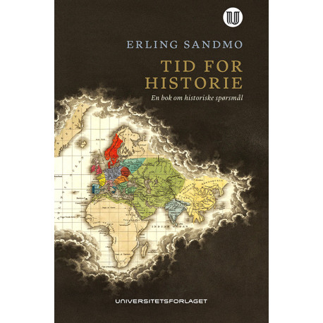 Tid for historie : en bok om historiske spørsmål: en bok om historiske spørsmål
