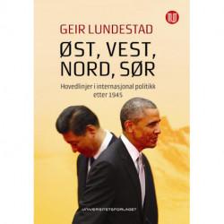 Øst, vest, nord, sør : hovedlinjer i internasjonal politikk etter 1945: hovedlinjer i internasjonal politikk etter 1945