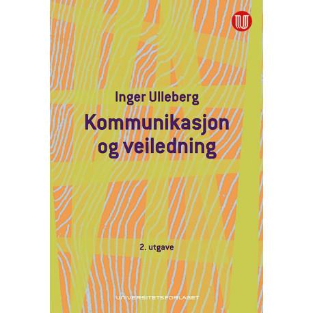 Kommunikasjon og veiledning : en innføring i Gregory Batesons kommunikasjonsteori og historier fra veiledningspraksis: en innføring i Gregory Batesons kommunikasjonsteori og historier fra veiledningspraksis