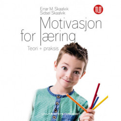 Motivasjon for læring : teori og praksis: teori og praksis