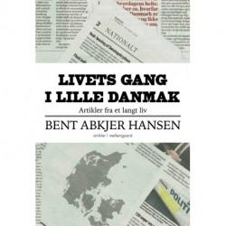 Livets gang i lille Danmark: Artikler fra et langt liv