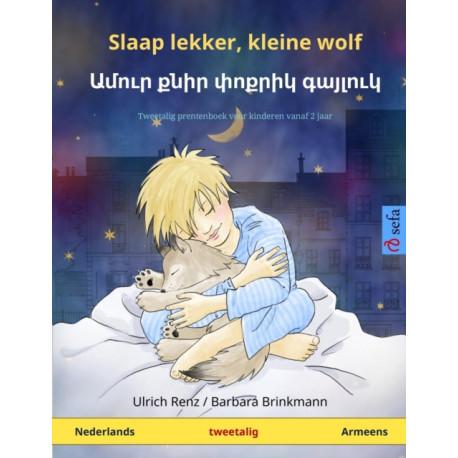 Slaap lekker, kleine wolf - &-1329-&-1396-&-1400-&-1410-&-1408- &-1412-&-1398-&-1387-&-1408- &-1411-&-1400-&-1412-&-1408-&-1387-&-1391- &-1379-&-1377-&-1397-&-1388-&-1400-&-1410-&-1391- (Nederlands - Armeens): Tweetalig kinderboek