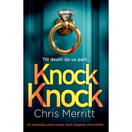 Knock Knock: An absolutely pulse-racing, heart-stopping crime thriller