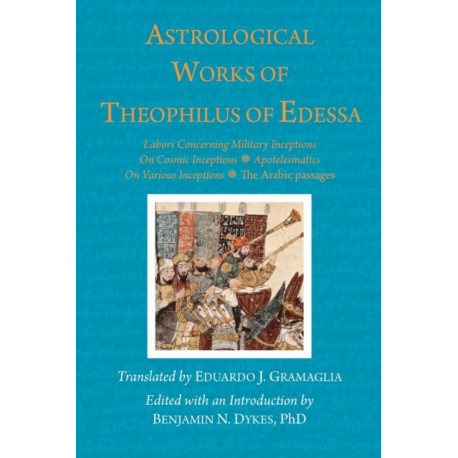 Astrological Works of Theophilus of Edessa