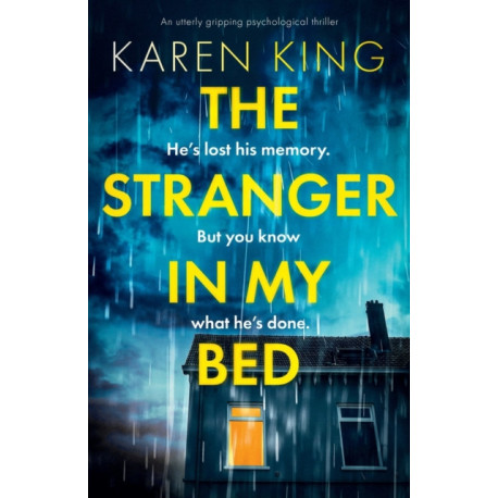 The Stranger in My Bed: An utterly gripping psychological thriller