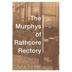 The Murphys of Rathcore Rectory