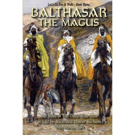 Balthasar The Magus (Let's Go For A Walk- Book Three)