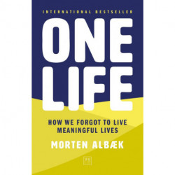 One Life: How we forgot to live meaningful lives