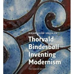 Thorvald Bindesbøll - Inventing Modernity