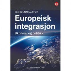 Europeisk integrasjon : økonomi og politikk: økonomi og politikk