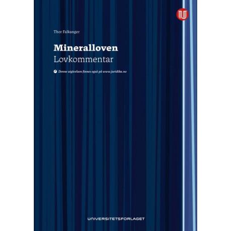 Mineralloven : lov 19. juni 2009 nr. 101 om erverv og utvinning av mineralressurser : lovkommentar: lov 19. juni 2009 nr. 101 om erverv og utvinning av mineralressurser, lovkommentar