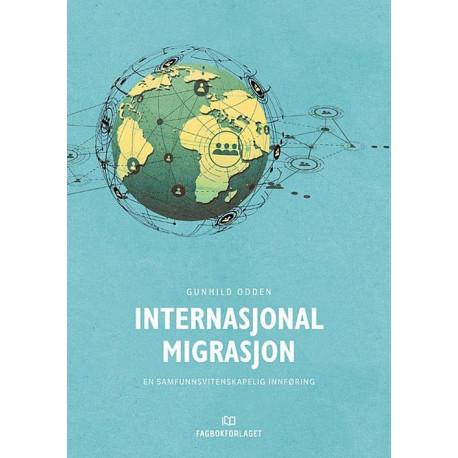 Internasjonal migrasjon : en samfunnsvitenskapelig innføring: en samfunnsvitenskapelig innføring