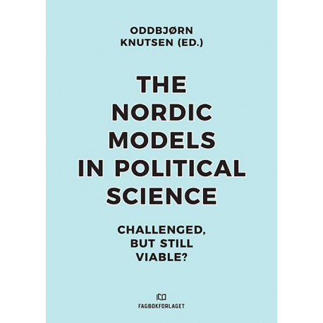 The Nordic models in political science : challenged but still viable?: challenged but still viable?