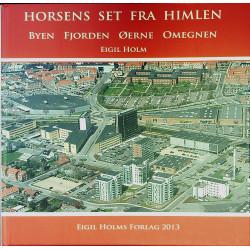 Horsens set fra Himlen: byen, fjorden, øerne, omegnen