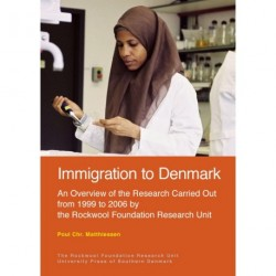 Immigration to Denmark: an overview of the research carried out from 1999 to 2006 by the Rockwool Foundation Research Unit