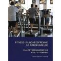 Fitness i sundhedsfremme og forebyggelse: kvalitetsstandarder og kvalitetssikring
