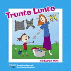Trunte Lunte hjælper mor: Børnebog om at hjælpe sin mor og om at drille