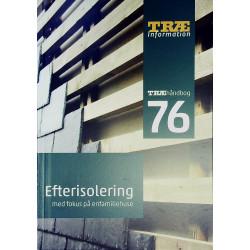 TRÆ 76 Efterisolering: Med fokus på enfamiliehuse