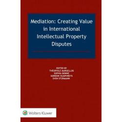 Mediation: Creating Value in International IP Disputes
