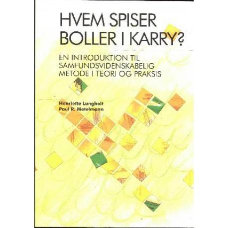 Hvem spiser boller i karry: En introduktion til samfundsvidenskabelig metode i teori og praksis