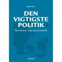 Den vigtigste politik: Kommuner, valg og journalistik