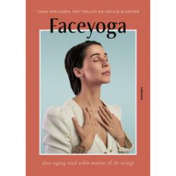 Faceyoga: Slow aging med enkle øvelser til dit ansigt