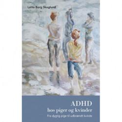 ADHD hos piger og kvinder: Fra dygtig pige til udbrændt kvinde
