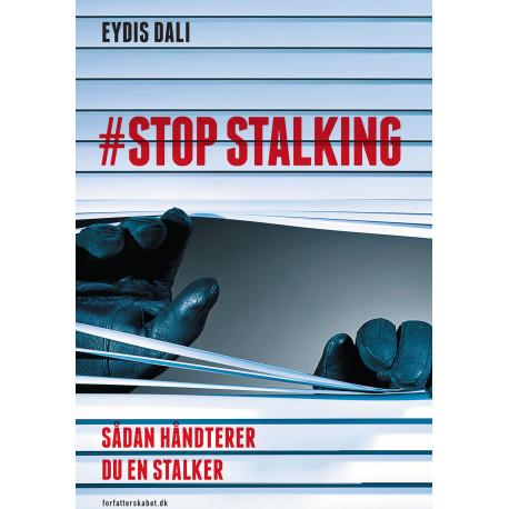 STOP STALKING: Sådan håndterer du en stalker