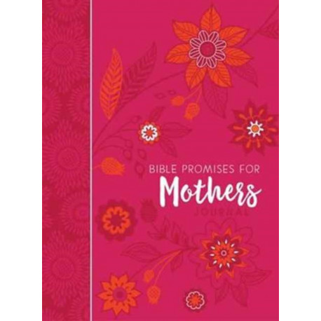 Journal: Bible Promises for Mothers: 15.24cm x 20.32cm