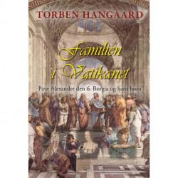 Familien i Vatikanet: Pave Alexander den 6. Borgia og hans børn