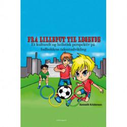 Fra lilleput til legende: Et kulturelt og holistisk perspektiv på fodboldens talentudvikling