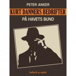 Kurt Danners bedrifter: På havets bund