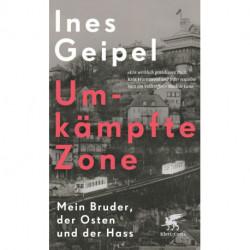 Umkämpfte Zone: Mein Bruder, der Osten und der Hass (PB)