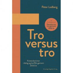 Tro versus tro: Kristendommen i dialog og konflikt gennem 2000 år