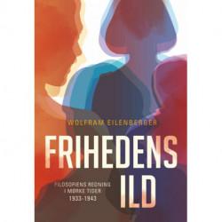 Frihedens ild: Filosofiens redning i mørke tider(1933-1943)