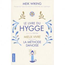Le Livre du Hygge: Mieux vivre : La méthode danoise: La méthode danoise