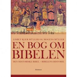 En bog om Bibelen: Den historiske Bibel - Bibelens historie