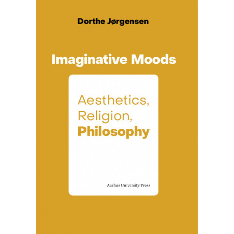Imaginative Moods: Aesthetics, Religion, Philosophy