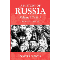 A History of Russia Volume 1: To 1917