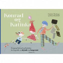 Dengang Konrad og Katinkas far lærte at skynde sig langsomt