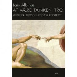 At være tanken tro: Religion i filosofihistorisk kontekst