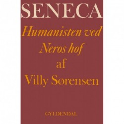 Seneca: Humanisten ved Neros hof