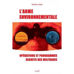 L'Arme environnementale: Operations et programmes secrets des militaires