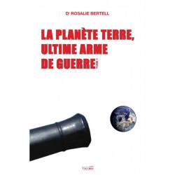 La Planete Terre, ultime arme de guerre: Tome 1